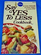 Say Yes To Less Cookbook Pillsbury #36 Less Sugar/Salt/Fat Paperback PB 1983 VG