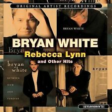 NEW - Rebecca Lynn and Other Hits by Bryan White