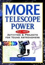 Plus Télescope Power: Toutes les nouvelles activités et projets pour jeunes astronomes par