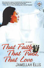 NEW That Faith, That Trust, That Love: A Novel (Strivers Row) by Jamellah Ellis