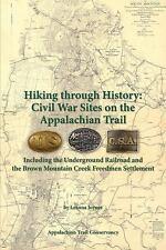 Hiking Through History : Civil War Sites on the Appalachian Trail by Leanna...