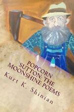 Popcorn Sutton : The Moonshine Poems: By