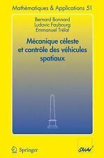 Mathématiques et Applications: Mécanique Céleste et Contrôle des Véhicules...