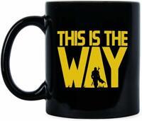 This is the Way Coffee Mug This is the Way Coffee Mug Gift