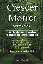 Crescer Ou Morrer - Grow or Die by Larry Chkoreff (2011, Paperback)