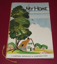 MY HOME - CONSTANCE SHAW 1953 Scriptural Anthology Bible Verses Quotes Christian