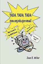 Yada, Yada, Yada.Com.Org.Edu.Gov.Email : What I Learned on the WWW/Internet -...