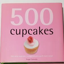 500 Cupcakes: The Only Cupcake Compendium You'll Ever Need by Fergal Connolly HB