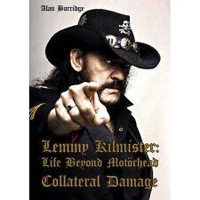 Lemmy Kilmister: Life Beyond Motorhead Collateral Damage by Alan Burridge...