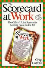 The Scorecard at Work: The Official Point System for Keeping Score on the Job