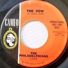 THE PHILADELPHIANS doowop VG+ cond CAMEO 45 THE VOW b/w I MISSED HER dm983