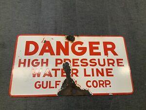 Original Porcelain GULF OIL CORP. Danger High Pressure Water Line Sign 15 x 8