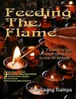 Feeding The Flame: Includes Rampa Bonus Round Table Discussion