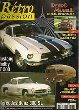 RETRO PASSION 183 MERCEDES 300 SL COUPE 1957 MUSTANG GT 500 1967 RENAULT 8 MAJOR