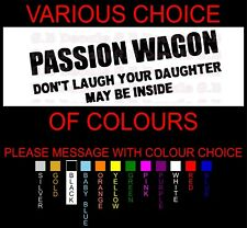 PASSION WAGON DON'T LAUGH YOUR DAUGHTER MAY BE VINYL JDM STREET DRIFT DECAL