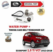 FOR FORD ECOSPORT 1.5 TI 112BHP 2013-2016 TIMING CAM BELT KIT + WATER PUMP SET