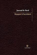 Journal/Carnet de Bord: Rapport d'accident Journal de Bord : Registre, 100...