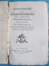 CORRESPONDANCE DE CORTES avec Charles Quint sur la conquête du Mexique, 1779.