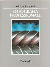 Michael LANGFORD. Fotografia professionale. Zanichelli, 1995