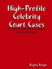 High-Profile Celebrity Court Cases: A Look Into Audience Needs and Motivations (
