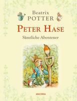 Peter Hase - Sämtliche Abenteuer (Neuübersetzung) von Beatrix Potter (2014,...