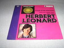 HERBERT LEONARD 45 TOURS BELGIQUE POUR ETRE SINCERE