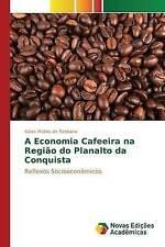 NEW A Economia Cafeeira na Região do Planalto da Conquista (Portuguese Edition)