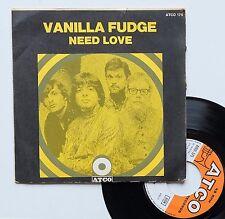 "Vinyle 45T Vanilla Fudge  ""Need love"""