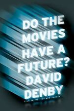 Do the Movies Have a Future? David Denby Book 1st Edition Hardcover Hollywood
