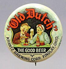 circa 1910 Old Dutch The Good Beer Krantz Brewing Findlay Ohio pinback button *