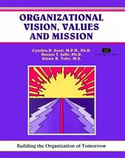 Organizational Vision, Values, and Mission: Buildi