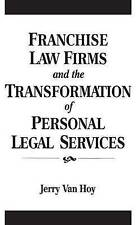 NEW Franchise Law Firms and the Transformation of Personal Legal Services