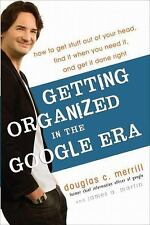 Getting Organized in the Google Era: How to Get Stuff out of Your Hea -ExLibrary