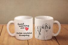 "Polish Lowland Sheepdog - ceramic cup, mug ""Good morning and love"", Usa"