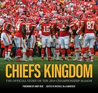 Chiefs Kingdom : The Official Story of the 2019 Championship Season, Hardcove...