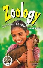 Girls in Science: Zoology : Cool Women Who Work with Animals by Jennifer...