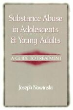 Substance Abuse in Adolescents and Young Adults : A Guide to Treatment by...
