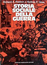 RICHARD ARTHUR PRESTON, SYDNEY F. WISE STORIA SOCIALE DELLA GUERRA MONDADORI '73