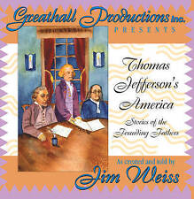 Thomas Jefferson's America: Stories of the Founding Fathers by Weiss, Jim