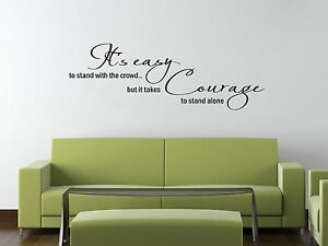 INSPIRATIONAL WALL STICKER - COURAGE TO STAND ALONE -VINYL TRANSFER CONTEMPORARY