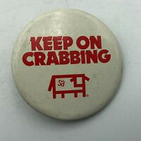 """Vintage Keep On Crabbing Unusual 2"""" Button Pin Pinback Not Sure   F8"""