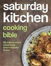 Saturday Kitchen Cooking Bible: 200 Delicious Recipes by James Martin