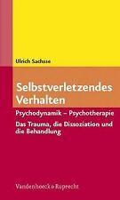 Selbstverletzendes Verhalten: Psychodynamik - Psychother... | Buch | Zustand gut