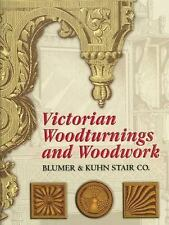 Victorian Woodturnings and Woodwork by Blumer and Kuhn Stair Co. Staff (2006,...