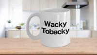 Wacky Tobacky Mug Coffee Cup Funny Gift for Musician Pot Weed Smoker