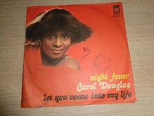 LP 45 GIRI NIGHT FEVER CAROL DOUGLAS LET YOU COME INTO MY LIFE