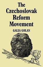 The Czechoslovak Reform Movement: Communism in Crisis 1962 1968 (Paperback or So