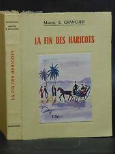 LA FIN DES HARICOTS - SOUVENIRS - Marcel E. GRANCHER - exemplaire N° 91 - 1964