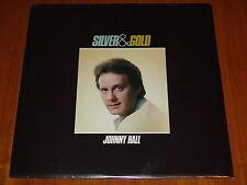 JOHNNY HALL - SILVER & GOLD - ORIGINAL ISSUE - RARE STILL FACTORY SEALED LP ! !