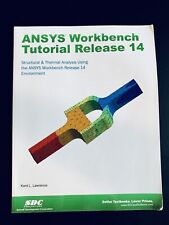Structural & Thermal Analysis ANSYS Workbench Tutorial Release 14 by K. Lawrence